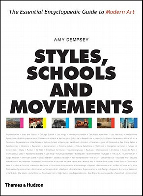Styles, Schools and Movements: The Essential Encyclopaedic Guide to Modern Art - Dempsey, Amy
