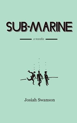 Sub-Marine - Swanson, Josiah David