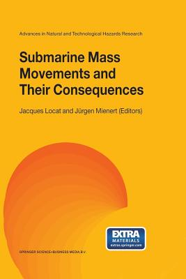 Submarine Mass Movements and Their Consequences: 1st International Symposium - Locat, Jacques (Editor), and Mienert, Jurgen (Editor)