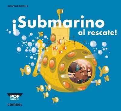 Submarino Al Rescate! - Copons, Jaume, and Julve, Oscar (Illustrator)