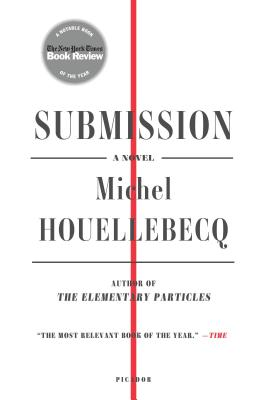 Submission - Houellebecq, Michel, and Stein, Lorin (Translated by)