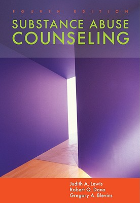 Substance Abuse Counseling - Lewis, Judith A, and Dana, Robert Q, and Blevins, Gregory A