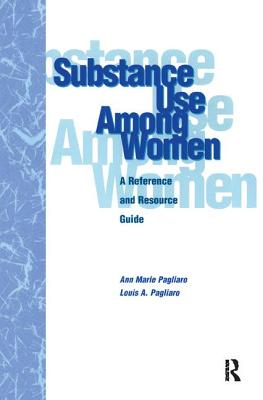 Substance Use Among Women: A Reference and Resource Guide - Pagliaro, Louis A