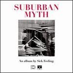 Suburban Myth - Sick Feeling