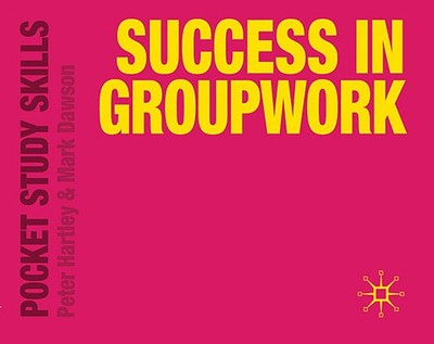 Success in Groupwork - Hartley, Peter, and Dawson, Mark