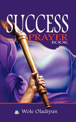Success Prayer Book - Oladiyun, Wole