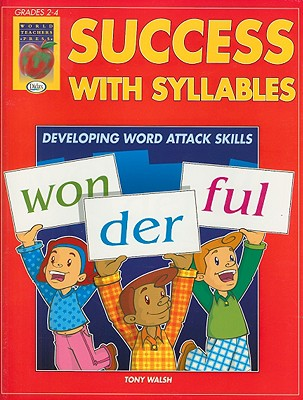 Success with Syllables, Grades 2-4: Developing Word Attack Skills - Walsh, Tony