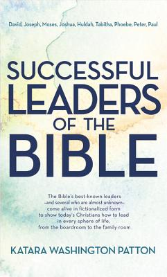 Successful Leaders of the Bible - Patton, Katara Washington