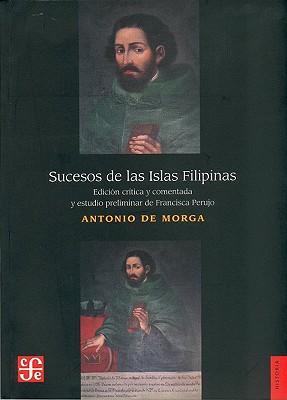 Sucesos de Las Islas Filipinas - Montejo, Eugenio, and Morga, Antonio De
