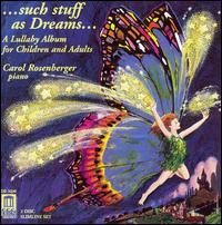 Such Stuff as Dreams... - Carol Rosenberger (piano)