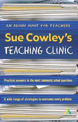 Sue Cowley's Teaching Clinic - Cowley, Sue