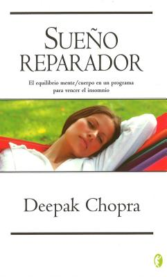 Sueno Reparador - Chopra, Deepak, Dr.