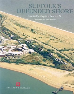 Suffolk's Defended Shore: Coastal Fortifications from the Air - Hegarty, Cain