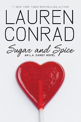 Sugar and Spice: An L.A. Candy Novel - Conrad, Lauren