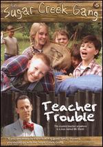 Sugar Creek Gang: Teacher Trouble -