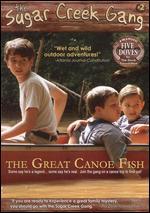 Sugar Creek Gang: The Great Canoe Fish - Joy Chapman