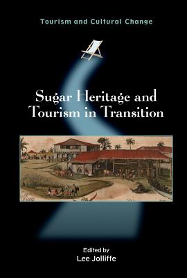 Sugar Heritage and Tourism in Transition - Jolliffe, Lee (Editor)
