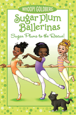 Sugar Plums to the Rescue! - Goldberg, Whoopi, and Underwood, Deborah