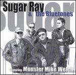 Sugar Ray & the Bluetones Featuring Monster Mike Welch
