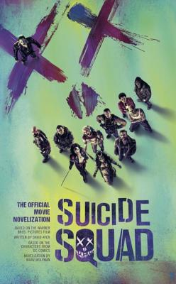 Suicide Squad: The Official Movie Novelization - Wolfman, Marv