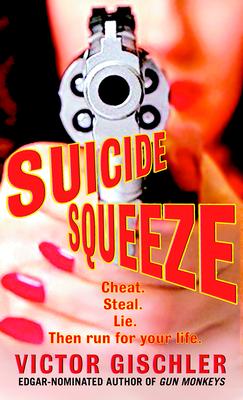 Suicide Squeeze - Gischler, Victor