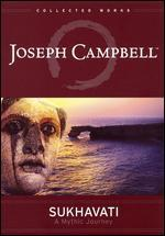 Sukhavati: Place of Bliss - A Mythic Journey with Joseph Campbell