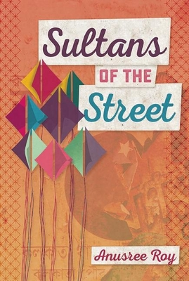 Sultans of the Street - Roy, Anusree