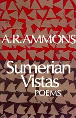 Sumerian Vistas: Poems - Ammons, A R