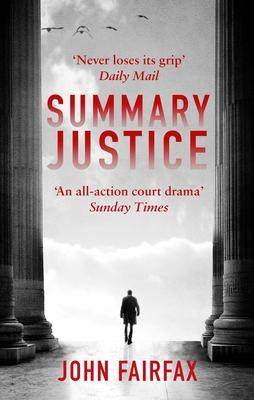 Summary Justice: 'An all-action court drama' Sunday Times - Fairfax, John