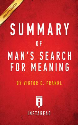 Summary of Man's Search for Meaning: By Viktor E. Frankl Includes Analysis - Summaries, Instaread