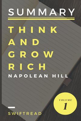 Summary: Think and Grow Rich by Napolean Hill - Swiftread