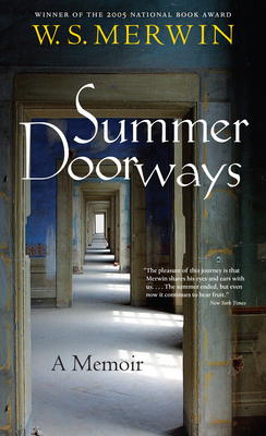 Summer Doorways: A Memoir - Merwin, W S