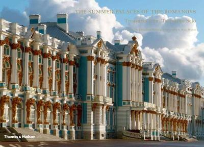 Summer Palaces of the Romanovs - DuCamp, Emmanuel, and Walter, Marc (Photographer)