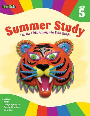 Summer Study: Grade 5 (Flash Kids Summer Study) - Flash Kids Editors (Editor)