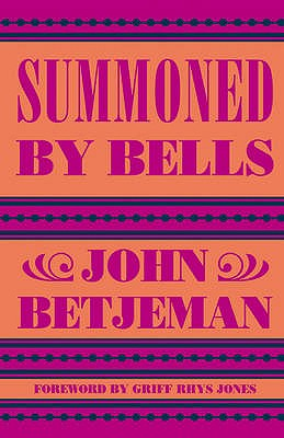 Summoned by Bells - Betjeman, John