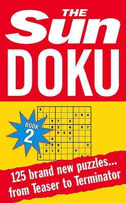 Sun Doku Book 2: 125 Puzzles from Teaser to Terminator - Perry, John (Compiled by)