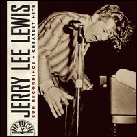 Sun Recordings: Greatest Hits - Jerry Lee Lewis