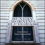 Sunday Morning Bluegrass: Instrumental Bluegrass Featuring Traditional Gospel Hymns