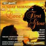 Sunday Morning Classics: Love's First Glow