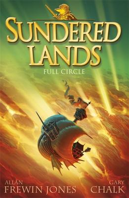 Sundered Lands: Full Circle: Book 6 - Jones, Allan Frewin