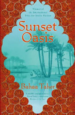 Sunset Oasis - Taher, Bahaa, and Davies, Humphrey (Translated by)
