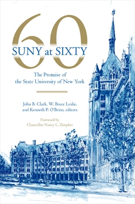 Suny at Sixty: The Promise of the State University of New York - Clark, John B (Editor), and Leslie, W Bruce (Editor), and O'Brien, Kenneth P (Editor)
