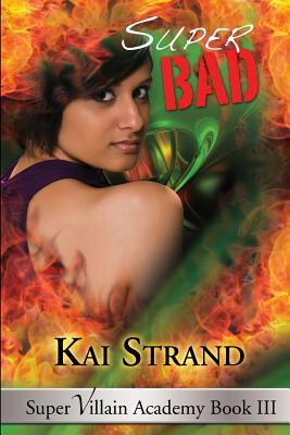 Super Bad: Super Villain Academy Book 3 - Field, Dave (Editor), and Strand, Kai