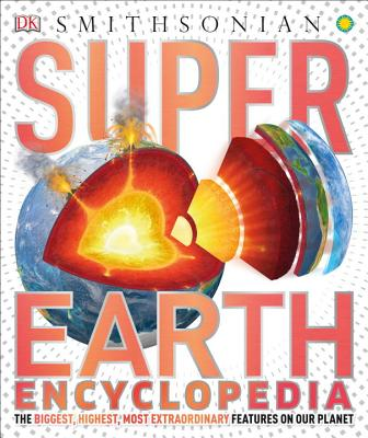 Super Earth Encyclopedia - DK, and Smithsonian Institution (Contributions by)