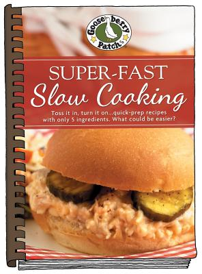 Super-Fast Slow Cooking - Gooseberry Patch