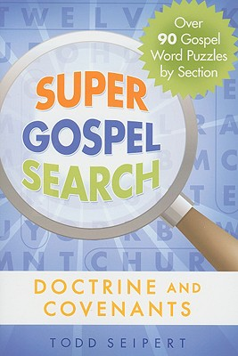 Super Gospel Search: Doctrine and Covenants - Seipert, Todd