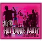 Super Hot Dance Party
