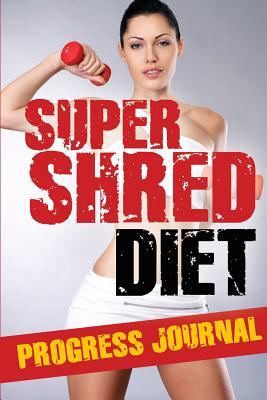 Super Shred Progress Journal - Speedy Publishing LLC