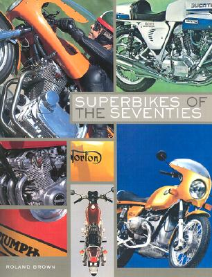 Superbikes of the Seventies - Brown, Roland