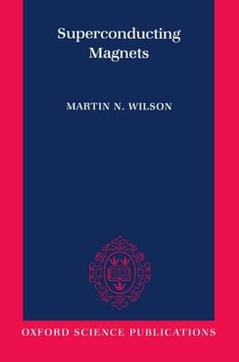 Superconducting Magnets - Wilson, Martin N